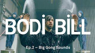 Bodi Bill – Big Gong Sounds