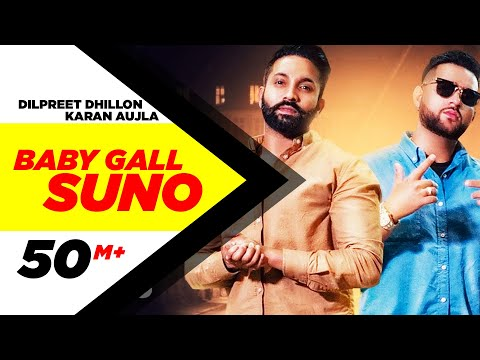 Dilpreet Dhillon Baby Gall Suno Full Video Karan Aujla Gurlez Akhtar New Punjabi Song 2019