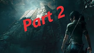 SHADOW OF THE TOMB RAIDER Gameplay Walkthrough Part 2 No Commentary