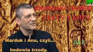 Anunnaki i Sumer.Fakty i mity. Część 3.Marduk i Anu czyli hodowla trzody.