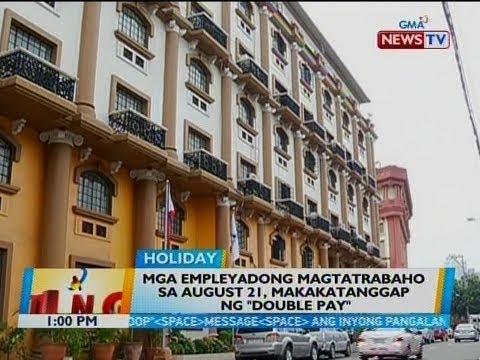 """[GMA]  BT: Mga empleyadong magtatrabaho sa August 21, makakatanggap ng """"double pay"""""""