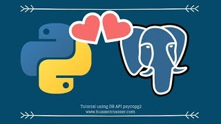 Step-by-Step Python and Postgres Tutorial with psycopg2