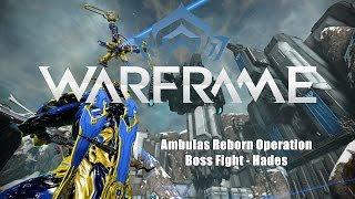 Warframe: Ambulas Boss Fight - Hades (Ambulas Reborn Operation)