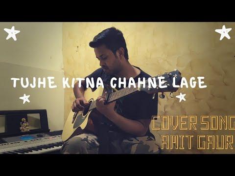 Tujhe Kitna Chahne lage (Cover)