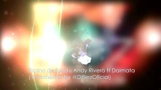 Espina de Rosa - Andy Rivera ft Dálmata (Instrumental by @DjBlezOficial)