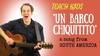 Spanish Song for Kids  -- Un Barco Chiquitito -- All Around This World