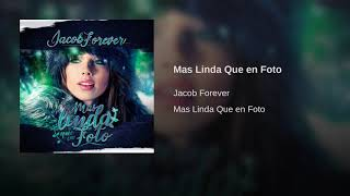Video Mas Linda Que En Foto (Audio) de Jacob Forever