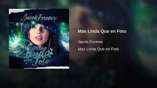 Mas Linda Que En Foto (Audio) - Jacob Forever  (Video)