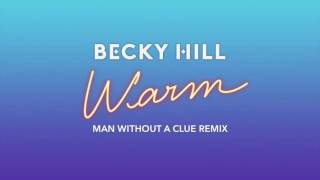 Warm (Man Without A Clue Remix) - Becky Hill (Video)