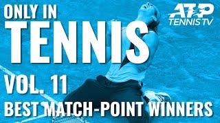 Best Match Point Winners💥: ONLY IN TENNIS VOL. 11