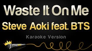 Steve Aoki Feat. BTS   Waste It On Me (Karaoke Version)