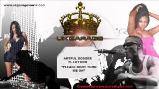 Artful Dodger ft. Lifford - Please Dont Turn Me On