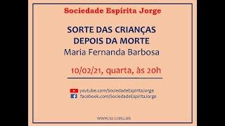 Sorte das Crianças Depois da Morte – Maria Fernanda – 10/02/2021