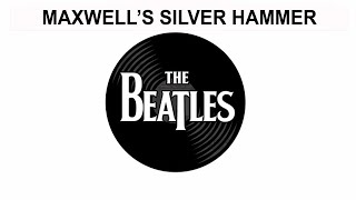 The Beatles Songs Reviewed: Maxwell's Silver Hammer