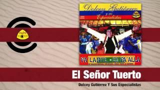 Video El Señor Tuerto (Audio) de Dolcey Gutierrez