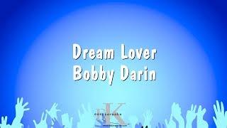 Dream Lover - Bobby Darin (Karaoke Version)