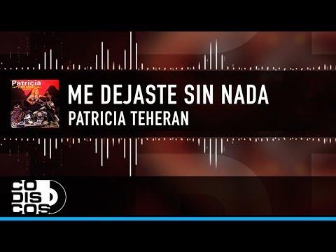 Me Dejaste Sin Nada Patricia Teherán
