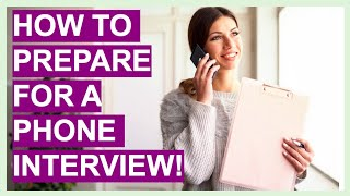 How To Prepare For A PHONE INTERVIEW (Phone Interview Questions & Answers!)
