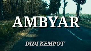 AMBYAR |Didi Kempot [music Video Lirik] Spesial SOBAT AMBYAR :)