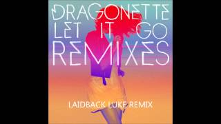 Dragonette - Let it go (Laidback Luke Remix) (HD)