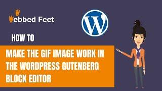 How to Make the GIF Image Work in the WordPress Gutenberg Block Editor