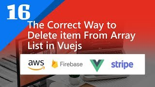 16 - The Correct Way to Delete item From Array List in Vuejs