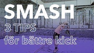 Tips för bättre kick vid smashar