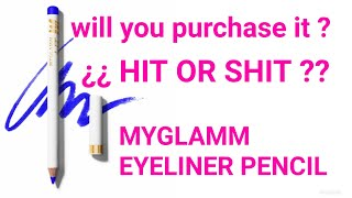 Myglamm Eyeliner Pencil Review | HIT OR Miss ????