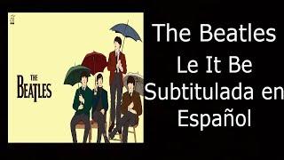 The Beatles   Le It Be   Subtitulado En Español (Original)