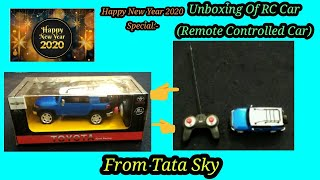Happy New Year 2020 Special:- Unboxing Of RC Car (Remote Controlled Car) From Tata Sky