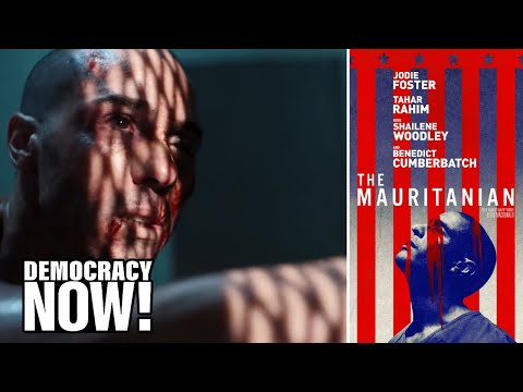 """""""The Mauritanian"""": Film Tells Story of Innocent Man Held at Guantánamo for 14 Years Without Charge"""