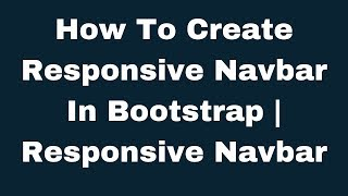 How To Create Responsive Navbar In Bootstrap   Responsive Navbar