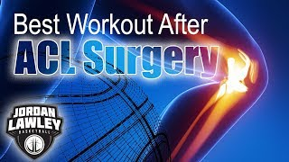 TheBestWorkoutAfterACLSurgery!!