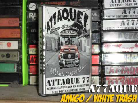 Attaque 77 - Amigo / White Trash (Cemento 05/12/1998)