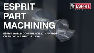 ESPRIT World Conference 2017 awards on an Okuma MULTUS U3000