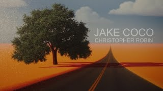 Jake Coco - Christopher Robin (Official Music Video)