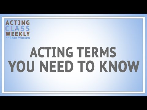 Acting Terms You Need to Know - Acting Class Weekly
