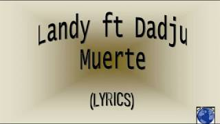 Landy Ft Dadju   Muerte (Best Lyrics) Paroles