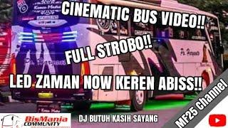 Bus Malam Full Strobo Dan Led Zaman Now | DJ REMIX BUTUH KASIH SAYANG