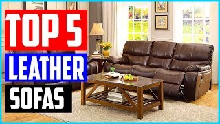 Top 5 Best Leather Sofas 2019