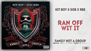 Hit Boy & SOB X RBE   Ran Off Wit It (Family Not A Group)