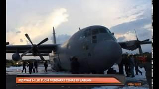 Pesawat Milik TUDM Mendarat Cemas Di Labuan