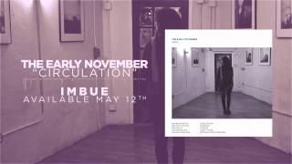The Early November - Circulation