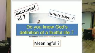 How to Live A Fruitful Life preaching by Ptr. Gary Chan