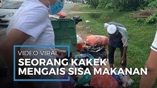 Viral Video Seorang Kakek Mengais Sisa Makanan di Tumpukan Sampah untuk Berbuka Puasa