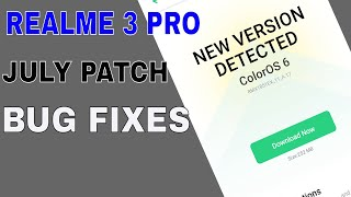 Realme 3 Pro Latest Update | July Security Patch And Many more Bug Fixes - Hindi