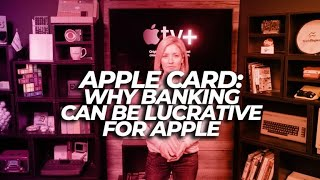 Apple Card: Why banking can be lucrative for Apple