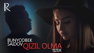 Bunyodbek Saidov - Qizil olma (tizer) | Бунёдбек Саидов - Кизил олма (тизер)
