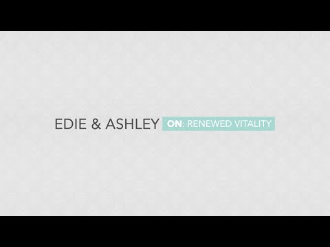 Meet our Patients: Edie and Ashley on Renewed Vitality