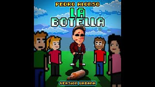 La Botella - Pedro Alonso  (Video)